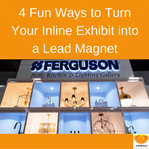 Four Fun Ways to Turn Your Custom Inline into a Lead Magnet | Exhibitus